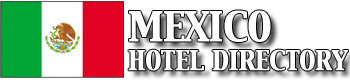 Mexico Hotel Directory
